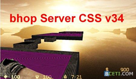 CSS v34 bhop server/КСС в34 бхоп сервер